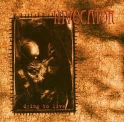 INVOCATOR - Dying to Live cover