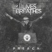 IT LIVES IT BREATHES - Preach cover