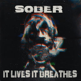 IT LIVES IT BREATHES - Sober cover