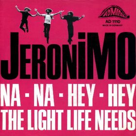 JERONIMO - Na Na Hey Hey / The Light Life Needs cover
