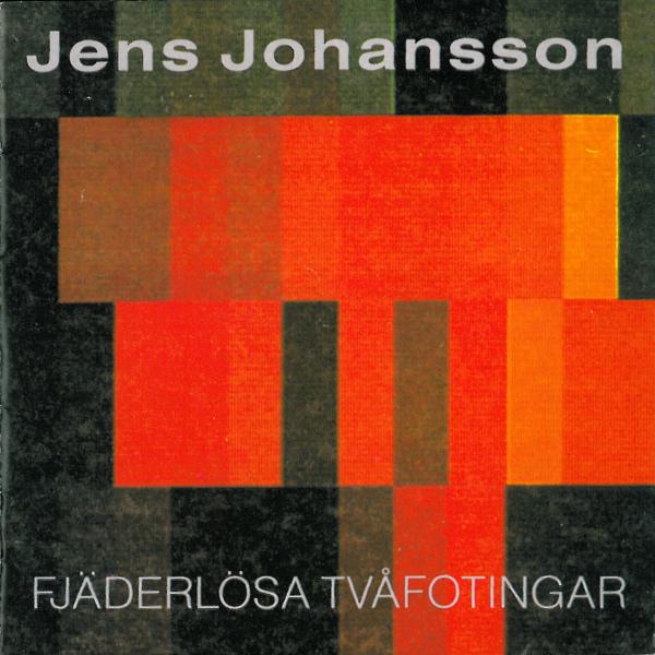 JENS JOHANSSON - Fjäderlösa Tvåfotingar cover
