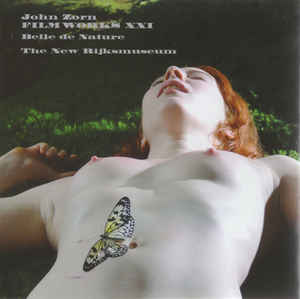 JOHN ZORN - Filmworks XXI: Belle de Nature/The New Rijksmuseum cover