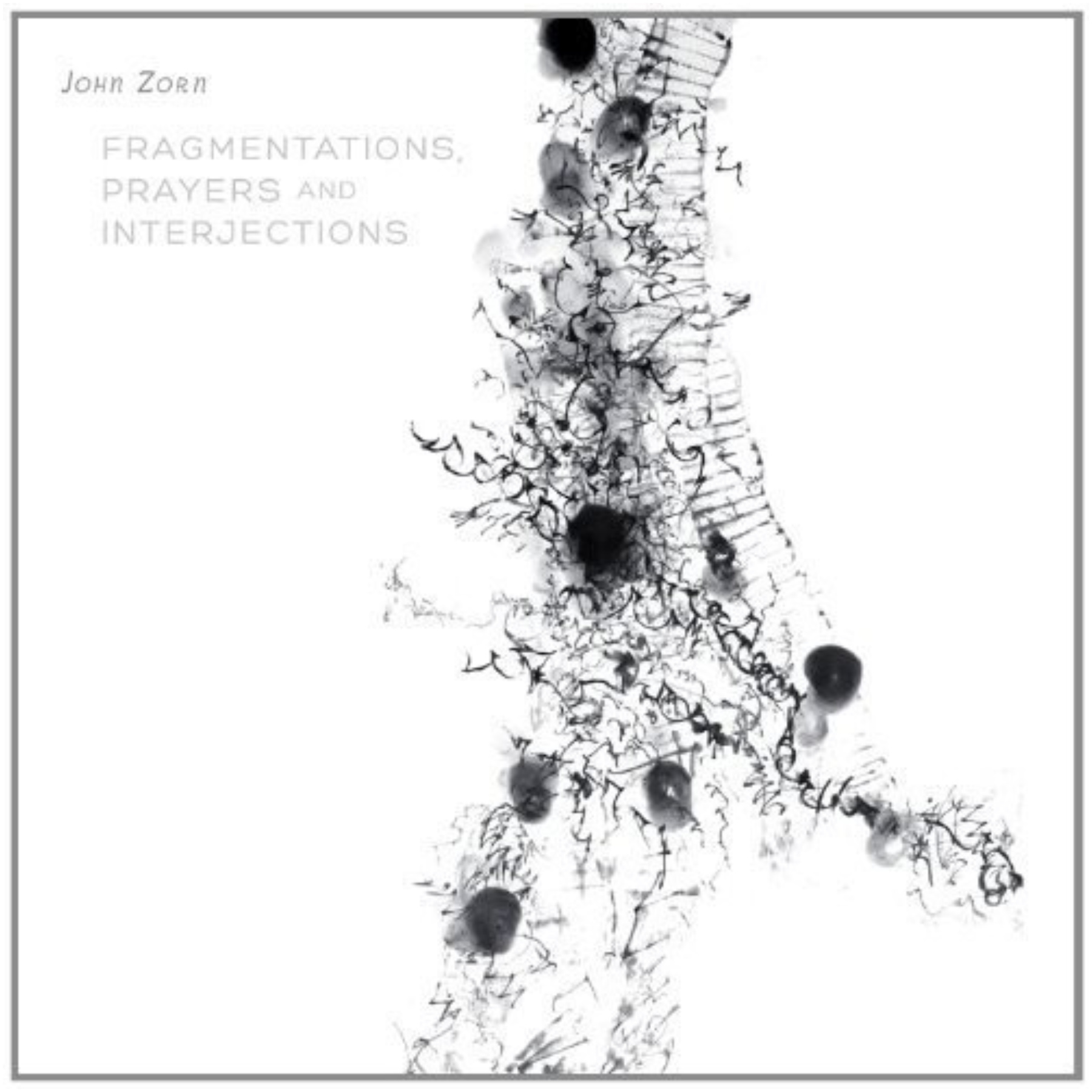 JOHN ZORN - Fragmentations, Prayers And Interjections cover