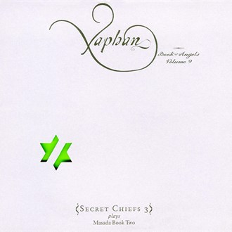 JOHN ZORN - Xaphan: Book Of Angels Volume 9 (with Secret Chiefs 3) cover