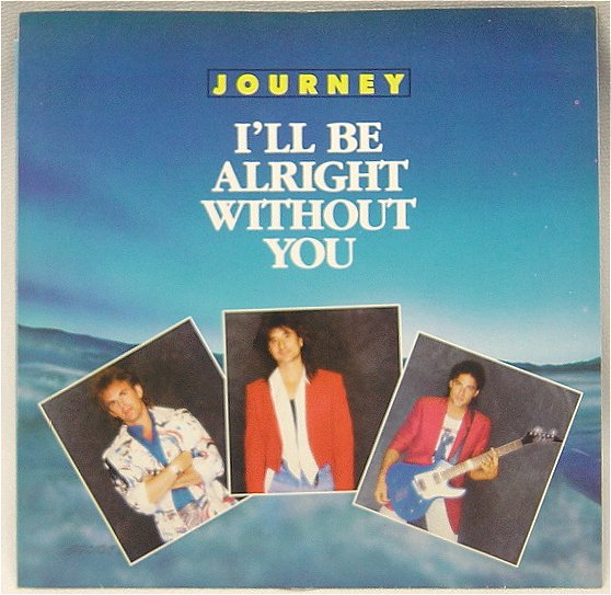 JOURNEY - I'll Be Alright Without You cover