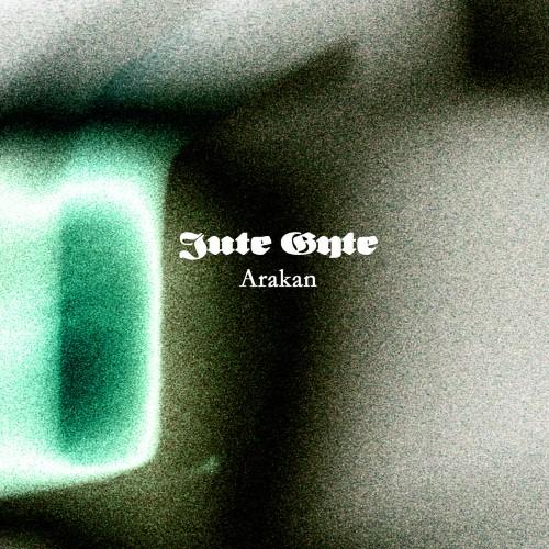 JUTE GYTE - Arakan cover