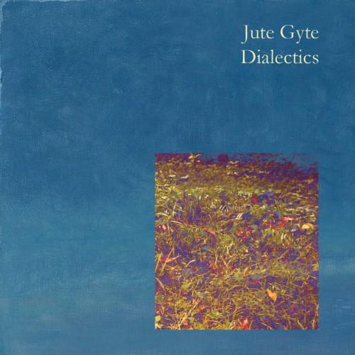 JUTE GYTE - Dialectics cover
