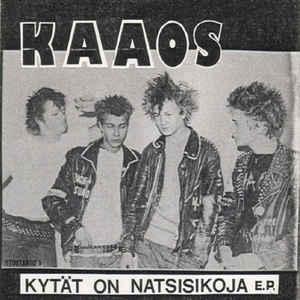 KAAOS - Kytät On Natsisikoja / Kaaosta Tää Maa Kaipaa cover