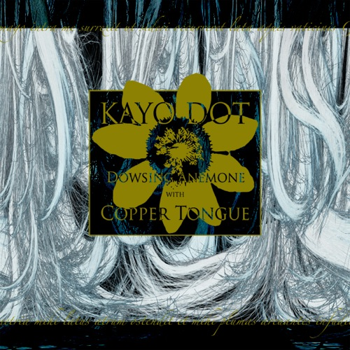 KAYO DOT - Dowsing Anemone With Copper Tongue cover