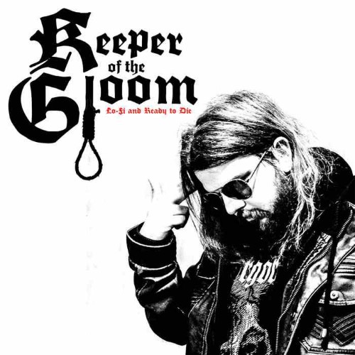 KEEPER OF THE GLOOM - Lo​-​Fi and Ready to Die cover