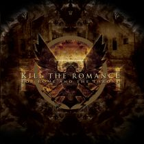 KILL THE ROMANCE - For Rome And the Throne cover