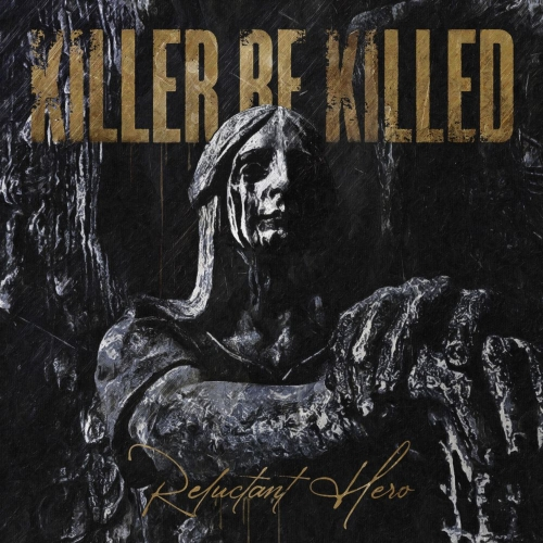 KILLER BE KILLED - Reluctant Hero cover