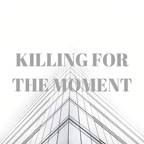 KILLING FOR THE MOMENT - KFTM cover
