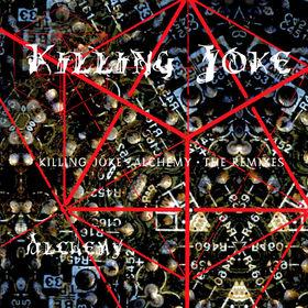 KILLING JOKE - Alchemy: The Remixes cover