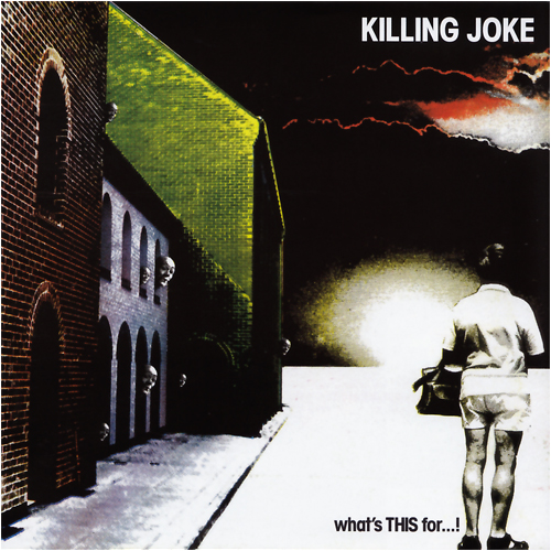 KILLING JOKE - What's THIS For...! cover