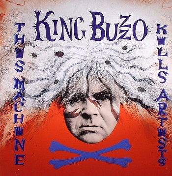 KING BUZZO - This Machine Kills Artists cover