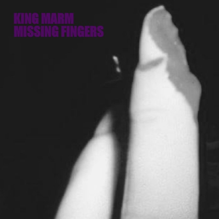 KING MARM - Missing Fingers cover