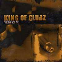 KING OF CLUBZ - The Day You Die cover