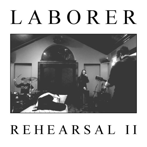 LABORER - Rehearsal II cover