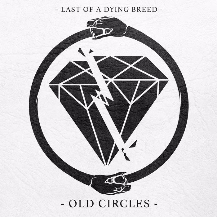 LAST OF A DYING BREED - Old Circles cover