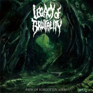 LEGACY OF BRUTALITY - Path of Forgotten Souls cover