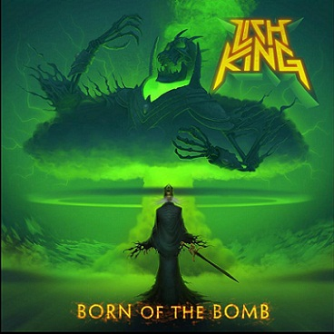 LICH KING - Born of the Bomb cover