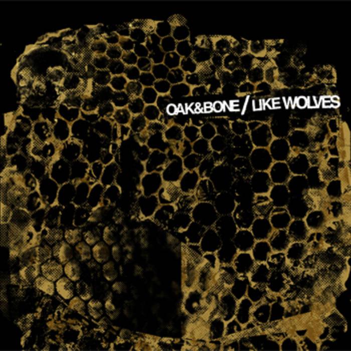 LIKE WOLVES - Oak & Bone / Like Wolves cover