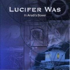 LUCIFER WAS - In Anadi's Bower cover