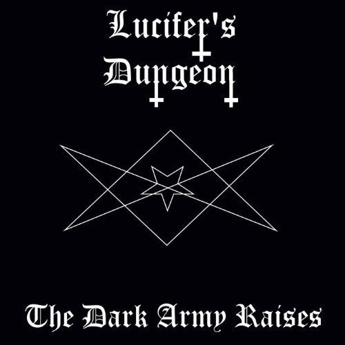 LUCIFER'S DUNGEON - The Dark Army Raises cover