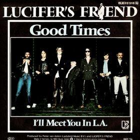 LUCIFER'S FRIEND - Good Times / I'll Meet you In L.A. cover