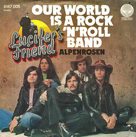 LUCIFER'S FRIEND - Our World Is A Rock 'n' Roll Band / Alpenrosen cover