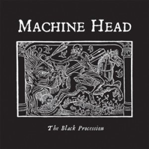 MACHINE HEAD - The Black Procession cover
