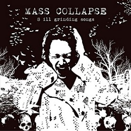 MASS COLLAPSE - 8 Ill Grindings Songs cover