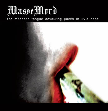 MASSEMORD - The Madness Tongue Devouring Juices of Livid Hope cover