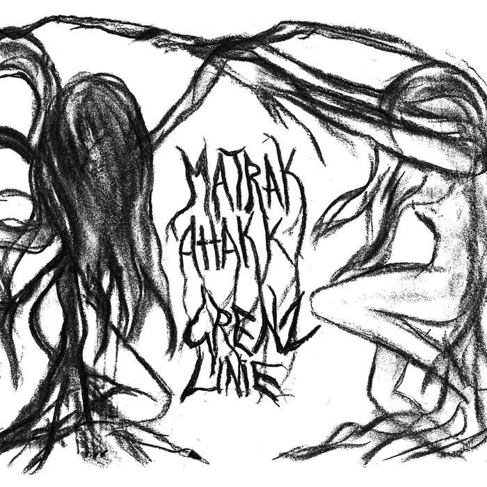 MATRAK ATTAKK - MatraK AttaKK / Grenzlinie cover