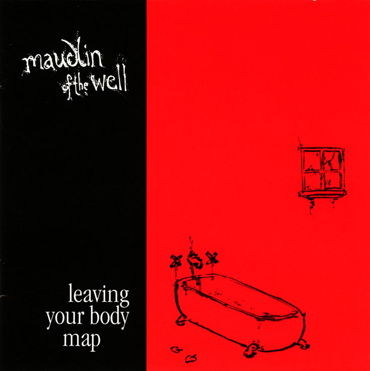 MAUDLIN OF THE WELL - Leaving Your Body Map cover
