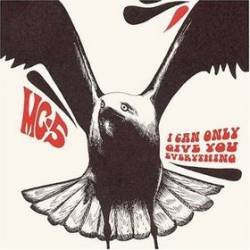 MC5 - I Can Only Give You Everything cover
