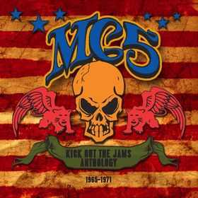 MC5 - Kick Out The Jams!- Anthology 1965 - 1971 cover