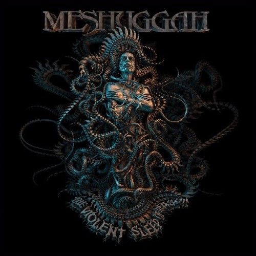 MESHUGGAH - The Violent Sleep of Reason cover
