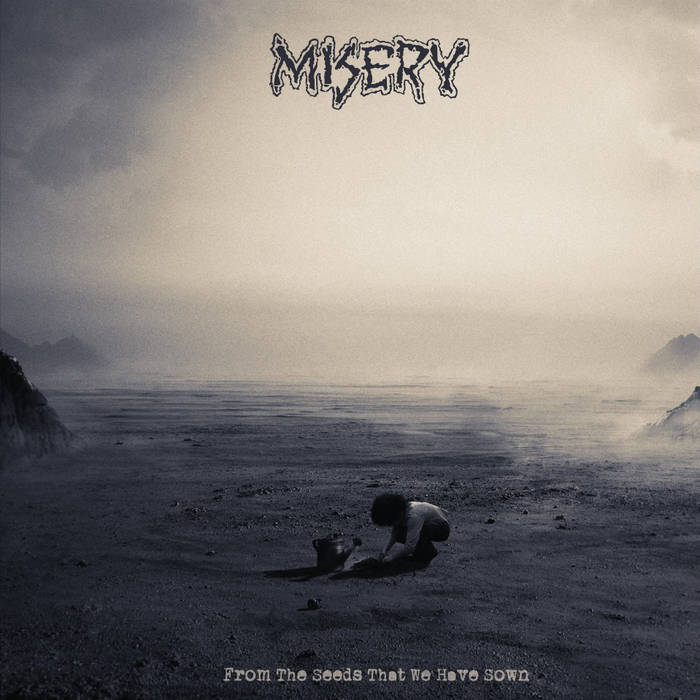 MISERY - From The Seeds That We Have Sown cover