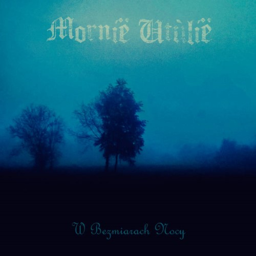 MORNIË UTÚLIË - W bezmiarach nocy cover