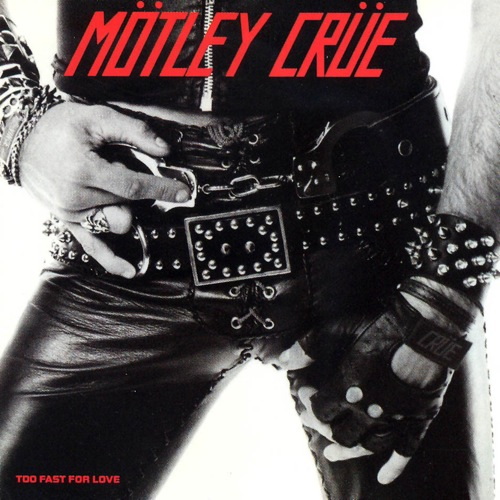 MÖTLEY CRÜE - Too Fast For Love cover