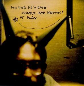 MOTORPSYCHO - Angels and Daemons at Play cover