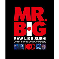 Mr Big Raw Like Sushi Live In Japan 100th Anniversary Reviews And Mp3