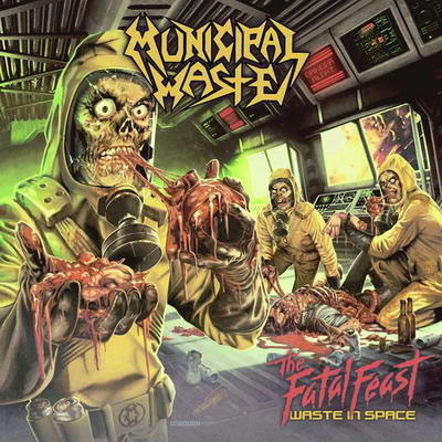 MUNICIPAL WASTE - The Fatal Feast (Waste in Space) cover