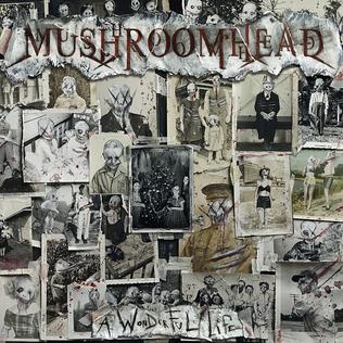 MUSHROOMHEAD - A Wonderful Life cover