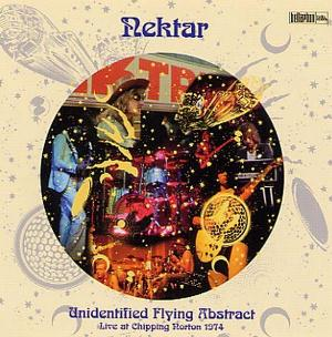 NEKTAR - UNIDENTIFIED FLYING ABSTRACT - LIVE AT CHIPPING NORTON 1974 cover