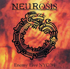 NEUROSIS - Enemy Live NYC '94 cover