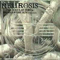 NEUROSIS - Souls At Zero / Enemy Of The Sun cover