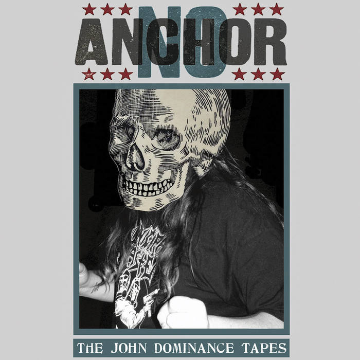 NO ANCHOR - The John Dominance Tapes cover